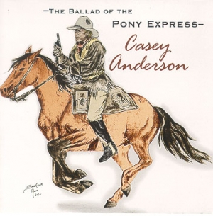 Casey Anderson - The Pony Express